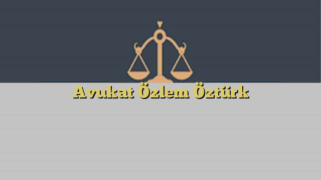Avukat Özlem Öztürk