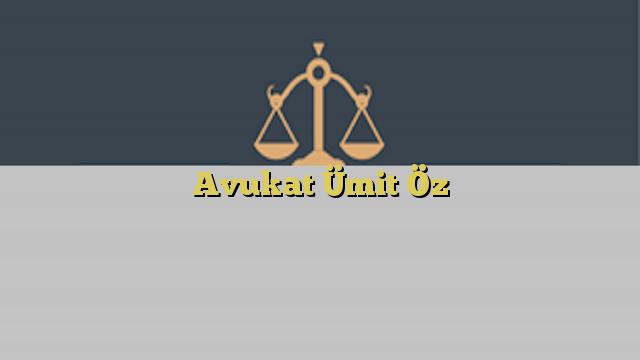 Avukat Ümit Öz