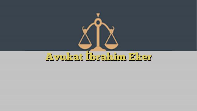 Avukat İbrahim Eker