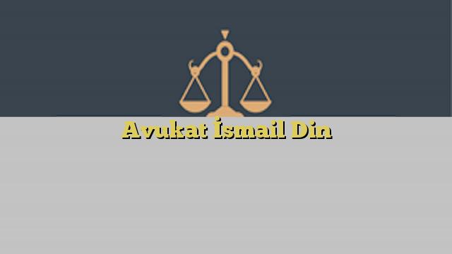 Avukat İsmail Din