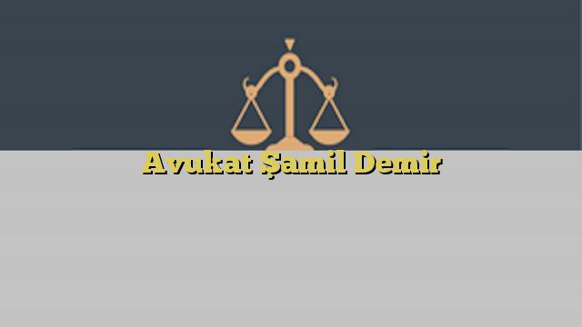 Avukat Şamil Demir