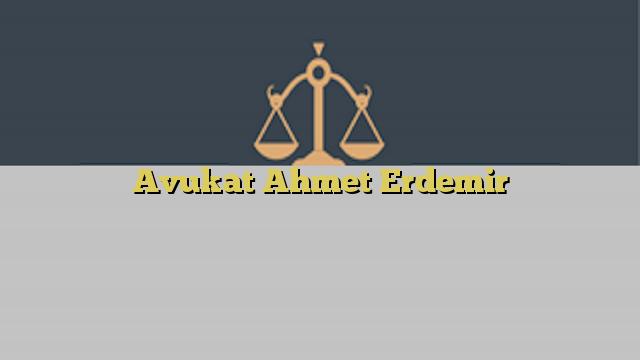Avukat Ahmet Erdemir