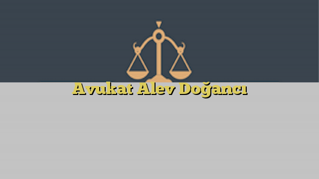 Avukat Alev Doğancı
