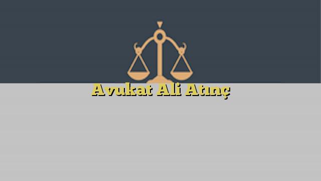 Avukat Ali Atınç
