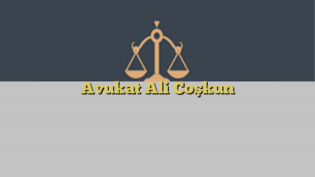 Avukat Ali Coşkun