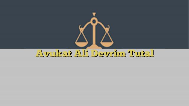 Avukat Ali Devrim Tutal