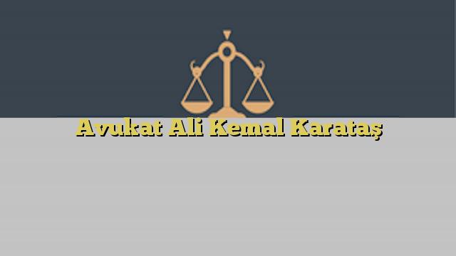 Avukat Ali Kemal Karataş