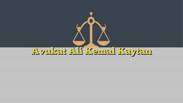 Avukat Ali Kemal Kaytan