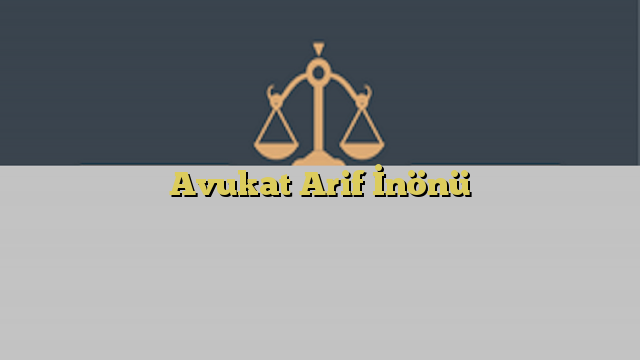 Avukat Arif İnönü