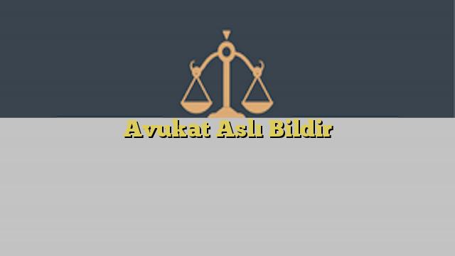 Avukat Aslı Bildir
