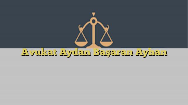 Avukat Aydan Başaran Ayhan