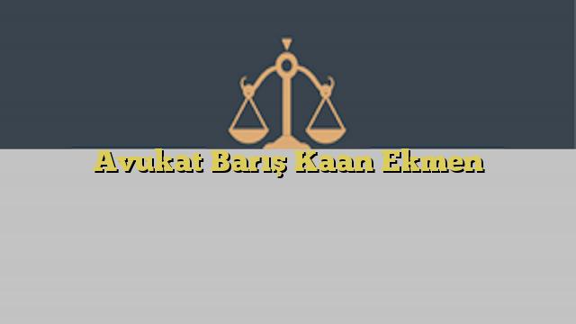 Avukat Barış Kaan Ekmen