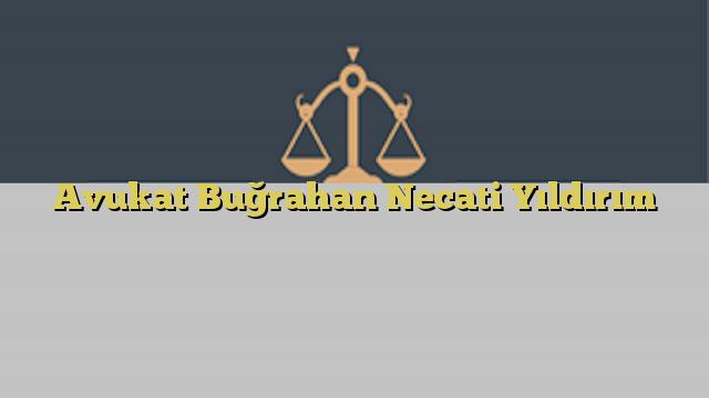 Avukat Buğrahan Necati Yıldırım