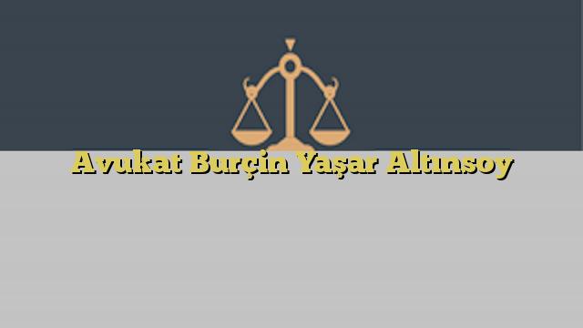 Avukat Burçin Yaşar Altınsoy