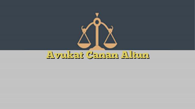 Avukat Canan Altun