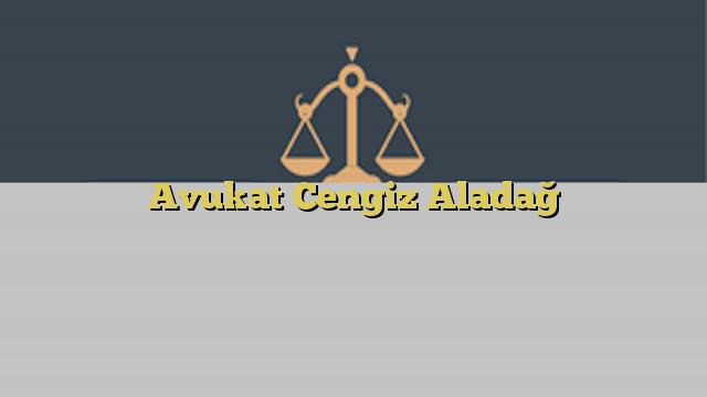 Avukat Cengiz Aladağ