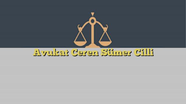 Avukat Ceren Sümer Cilli