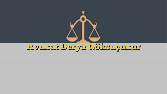 Avukat Derya Göksuçukur