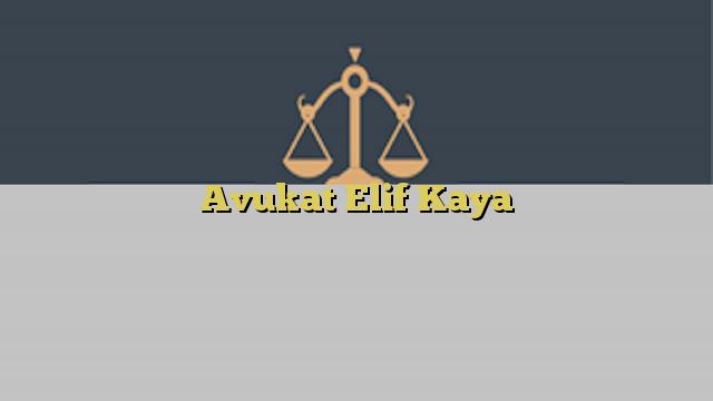Avukat Elif Kaya