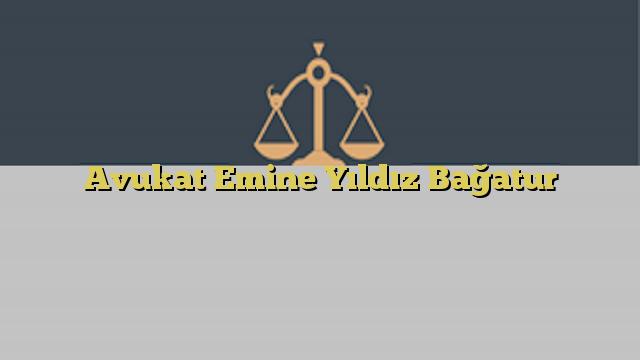 Avukat Emine Yıldız Bağatur