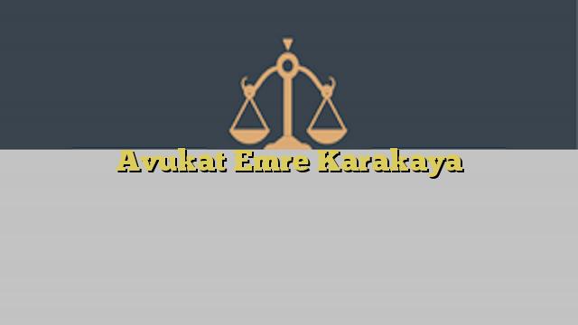 Avukat Emre Karakaya