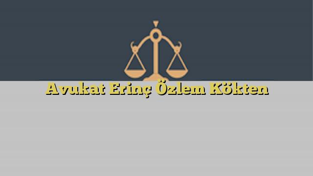 Avukat Erinç Özlem Kökten