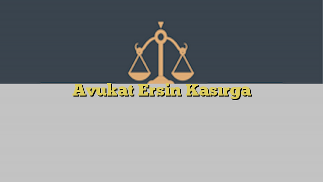 Avukat Ersin Kasırga