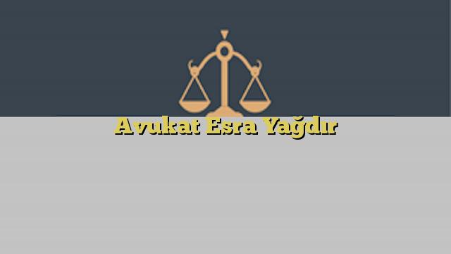 Avukat Esra Yağdır