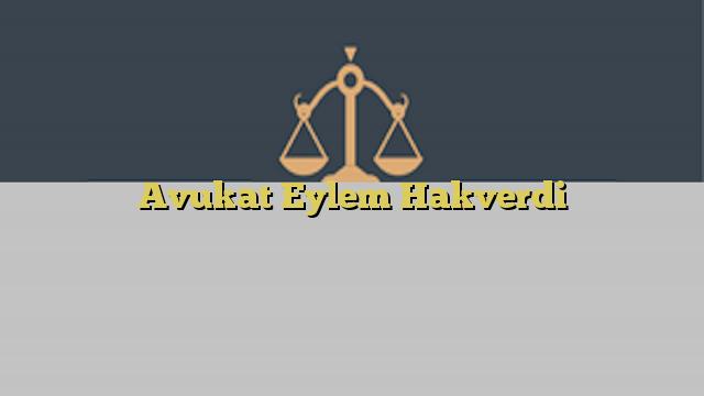 Avukat Eylem Hakverdi