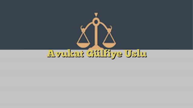 Avukat Gülfiye Uslu