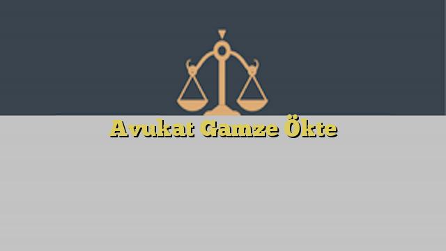 Avukat Gamze Ökte