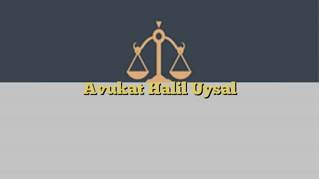Avukat Halil Uysal