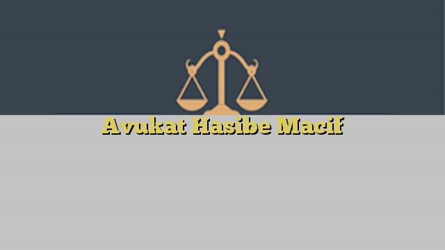 Avukat Hasibe Macif