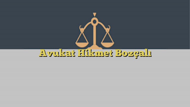 Avukat Hikmet Bozçalı