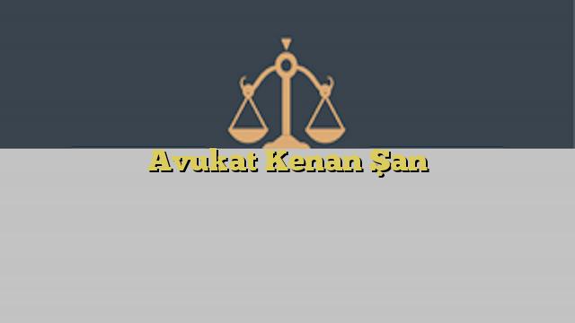 Avukat Kenan Şan