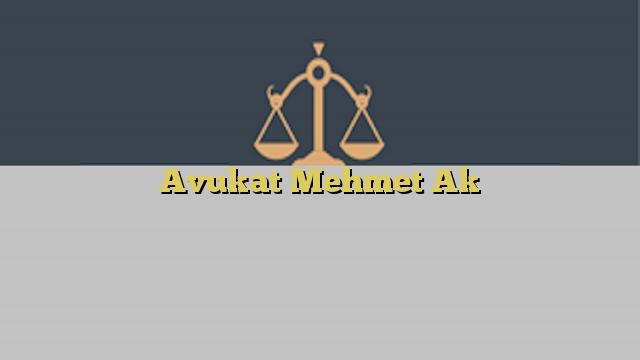 Avukat Mehmet Ak