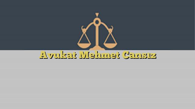 Avukat Mehmet Cansız