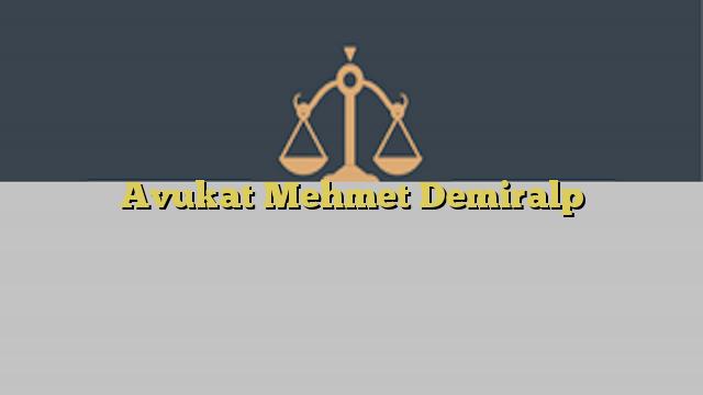 Avukat Mehmet Demiralp