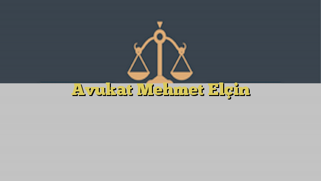 Avukat Mehmet Elçin