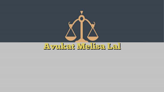 Avukat Melisa Lal