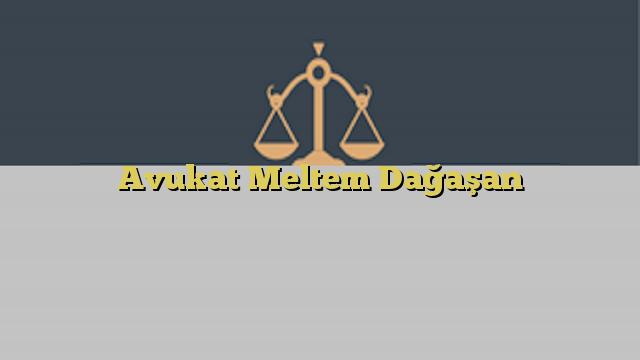 Avukat Meltem Dağaşan
