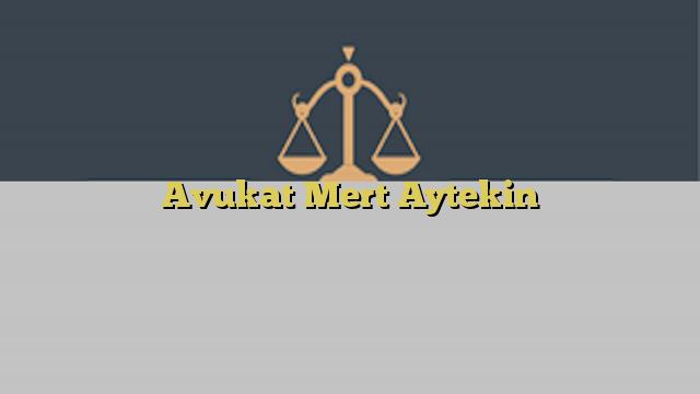 Avukat Mert Aytekin