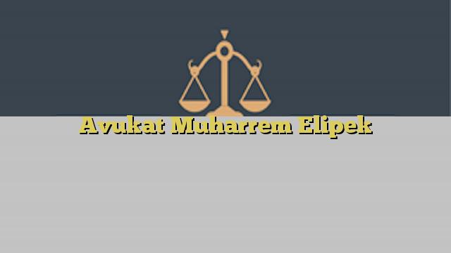 Avukat Muharrem Elipek