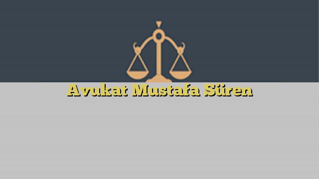 Avukat Mustafa Süren