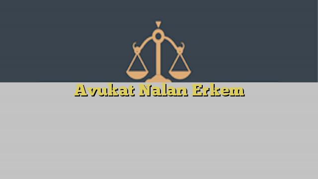 Avukat Nalan Erkem