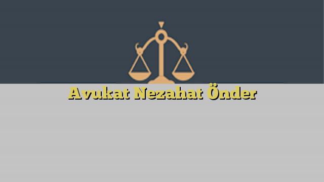 Avukat Nezahat Önder