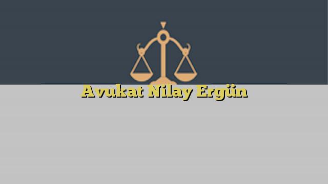 Avukat Nilay Ergün