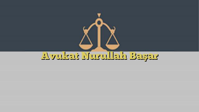 Avukat Nurullah Başar