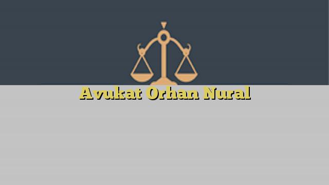 Avukat Orhan Nural