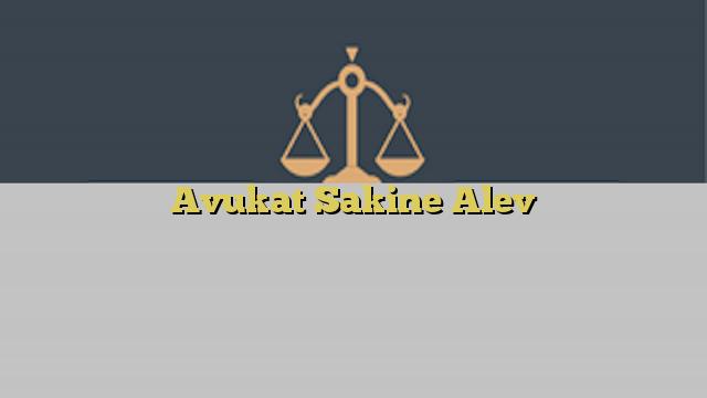 Avukat Sakine Alev